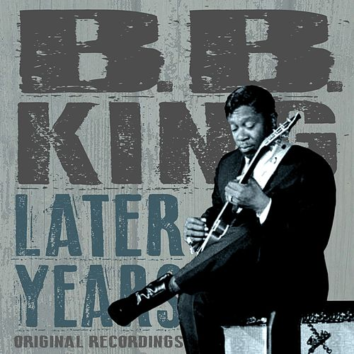 Later Years by B.B. King