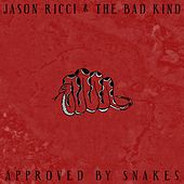 Approved by Snakes by Jason Ricci