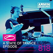 A State Of Trance Episode 818 by Various Artists