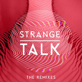 Strange Talk (The Remixes) by Various Artists