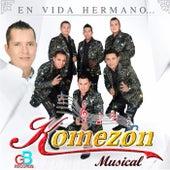 En Vida Hermano by Komezon Musical