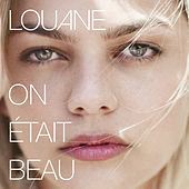 On était beau de Louane