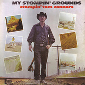 My Stompin' Grounds by Stompin' Tom Connors