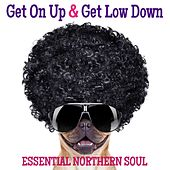Get On Up & Get Low Down: Essential Northern Soul by Various Artists
