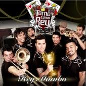 Rey Mambo by Tomo Como Rey