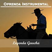Ofrenda Instrumental: Leyenda Gaucha by Various Artists