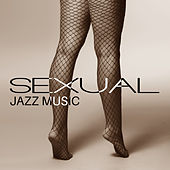 Sexual Jazz Music – Erotic Music for Two, Fancy Games, Tantric Sex, Erotic Lounge, Sensual Jazz at Night by Smooth Jazz Sax Instrumentals
