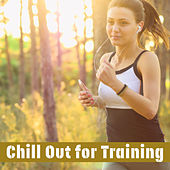 Chill Out for Training – Summer Running, Workout Music, Chill Out 2017, Train with Music by #1 Hits Now