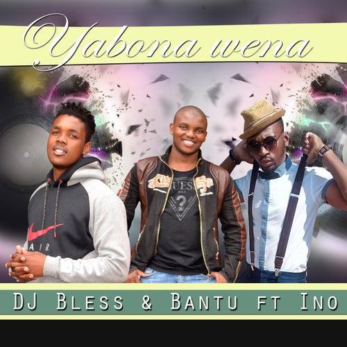Yabona Wena (feat. Ino) von DJ BLESS