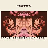 Brave (Remix) by Freedom Fry