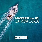 La vida loca (feat. Bs) by Maserati