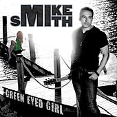 Green Eyed Girl by Mike Smith