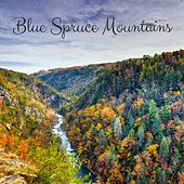 Blue Spruce Mountains by Nature Sounds