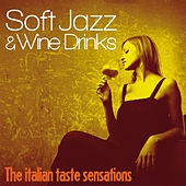 Soft Jazz and Wine Drinks (The Italian Taste Sensation) by Various Artists