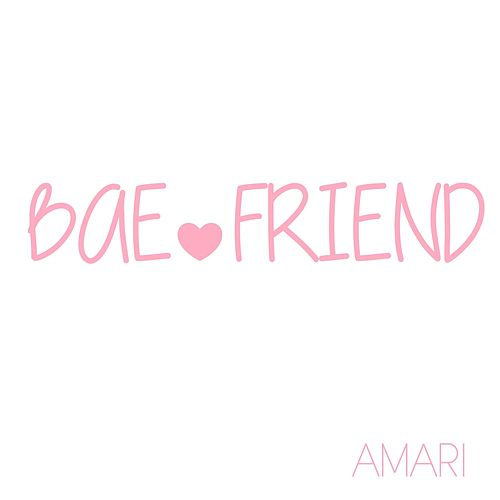Bae Friend by amari
