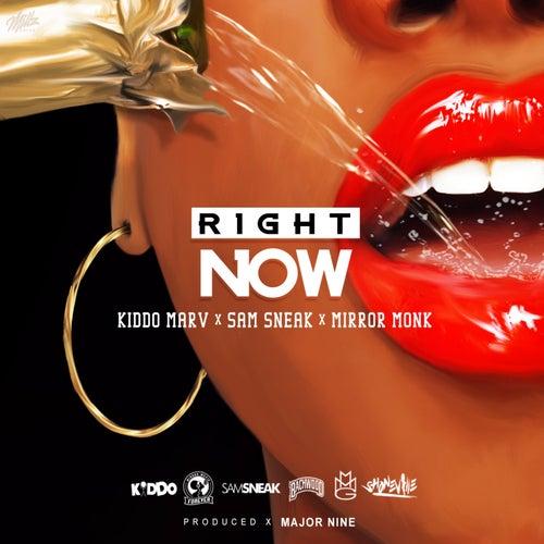 Right Now (feat. Sam Sneak & Mirror Monk) by Kiddo Marv