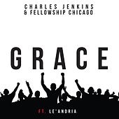 Grace (feat. Le'Andria Johnson) by Fellowship Chicago