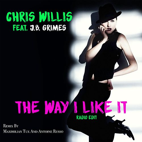 The Way I Like It (Maximilian Tux & Antoine Russo Radio Edit) by Chris Willis