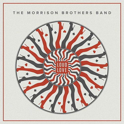Loud Love by Morrison Brothers Band