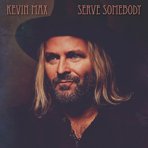 Serve Somebody by Kevin Max