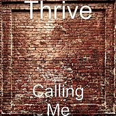 Calling Me by Thrive!