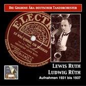 Die goldene Ära deutscher Tanzorchester: Es war einmal ein Musikus – Lewis Ruth by Various Artists