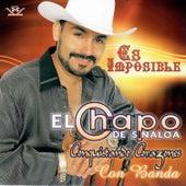 Es Imposible by El Chapo De Sinaloa