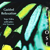 Purpose: Guided Relaxation Yoga Nidra by Julie Yogaressa
