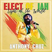 Elect of Jah: Light of the World by Anthony Cruz