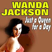 Just a Queen for a Day von Wanda Jackson