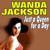 Just a Queen for a Day de Wanda Jackson