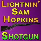 Lightnin' Sam Hopkins Shotgun von Lightnin' Sam Hopkins