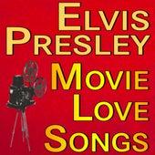 Elvis Presley Movie Love Songs by Elvis Presley