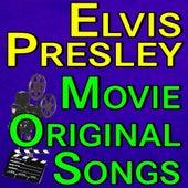 Elvis Presley Movie Original Songs by Elvis Presley