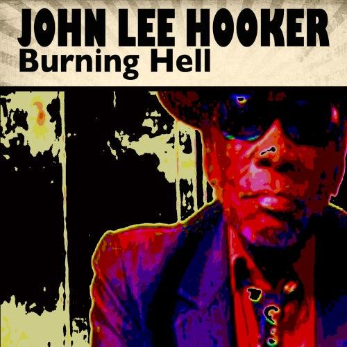 Burning Hell von John Lee Hooker