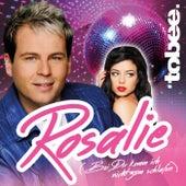 Rosalie (Bei Dir komm ich nicht zum schafen) by Tobee