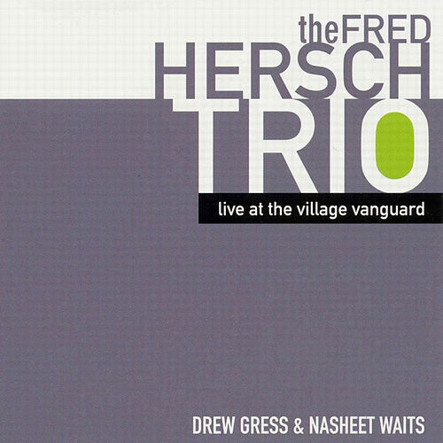 Play & Download Live At The Village Vanguard by Fred Hersch | Napster