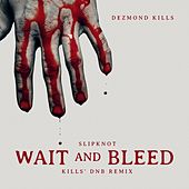 Wait and Bleed (Kills' DnB Remix) by Slipknot