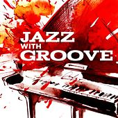 Jazz with Groove by Various Artists