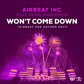 Won't Come Down (Airbeat One Anthem 2017) by Airbeat Inc.