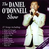 Play & Download The Daniel O'Donnell Show by Daniel O'Donnell | Napster