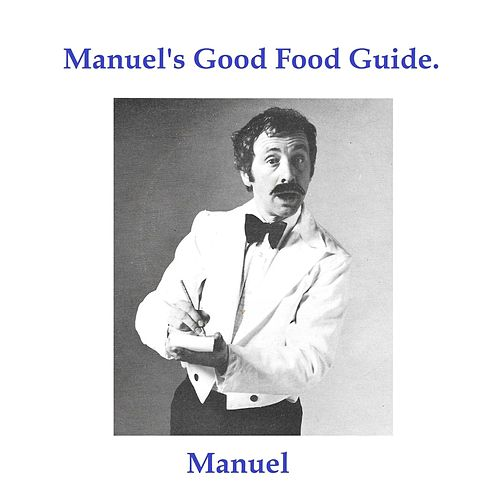Manuel's Good Food Guide by Manuel