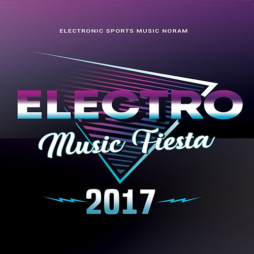 Electro Music Fiesta 2017 de Various