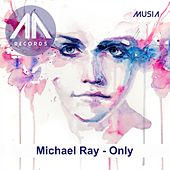 Only by Michael Ray