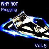 Progging Vol. 8 by Why Not