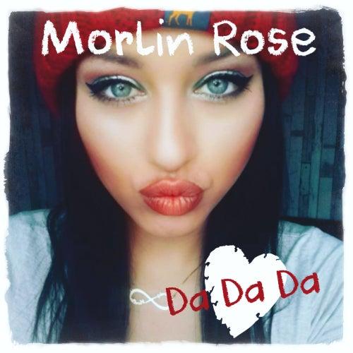 Da Da Da von Morlin Rose