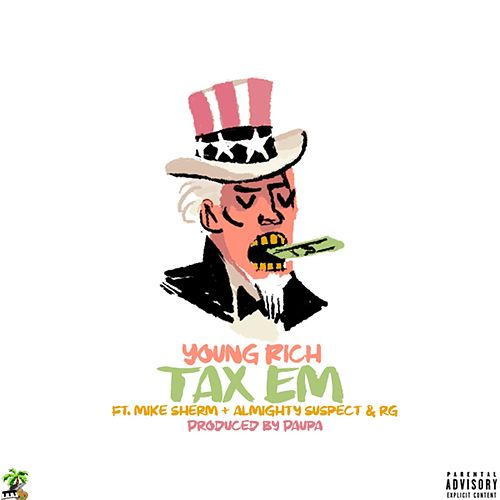 Tax 'em (feat. Mike Sherm, Almighty Suspect & Rg) by Young