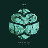 Close to You (Remixes) by ARLE