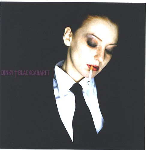 Play & Download Black Cabaret by Dinky | Napster