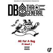 All for a Bag (feat. Amari J) by D.B. Tha General